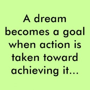 dreams become goals