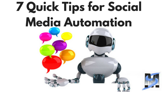 7 Quick Tips for Social Media Automation