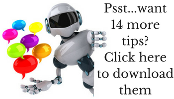Psst...want 14 more tips-Click here to download them